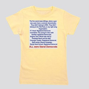 ALL WERE LIBERAL DEMOCRATS... Girl's Tee