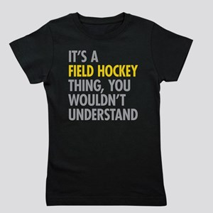 Its A Field Hockey Thing Girl's Tee
