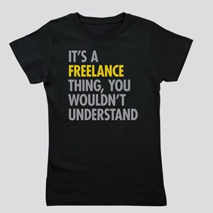Its A Freelance Thing Girl's Tee