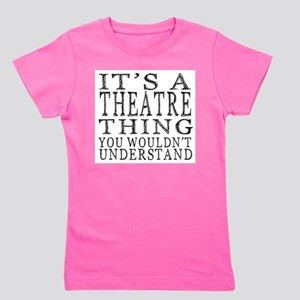 It's A Theatre Thing T-Shirt