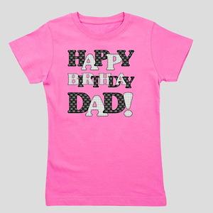 Happy Birthday Dad Girls Tee