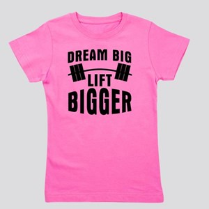 dream-big-lift-bigger Girl's Tee