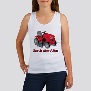 This Is How I Roll Mower Women's Tank Top