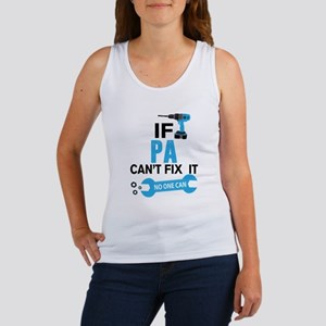 If Pa Can't Fix It No One Can Tank Top