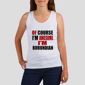 Of Course I Am Burundian Women's Tank Top