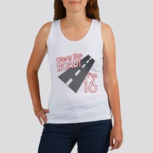 Clear the Road I'm 16 Women's Tank Top