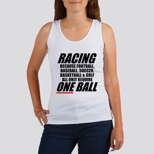 Why racing is a REAL sport Women's Tank Top