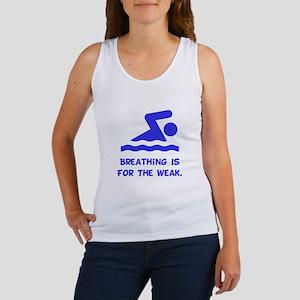 Breathing is for the weak! Women's Tank Top