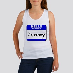 hello my name is jeremy Women's Tank Top