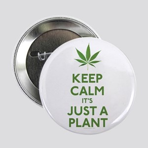 Keep Calm Its Just A Plant 2.25&Quot; Button