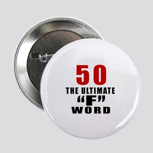"50 The Ultimate Birthday 2.25"" Button"