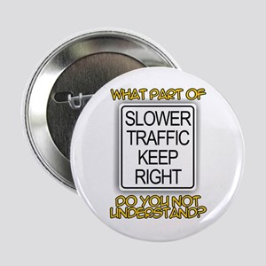 SLOWER TRAFFIC KEEP RIGHT! Button
