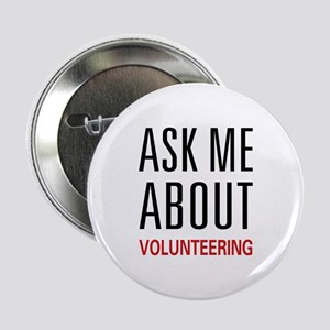"Ask Me Volunteering 2.25"" Button"