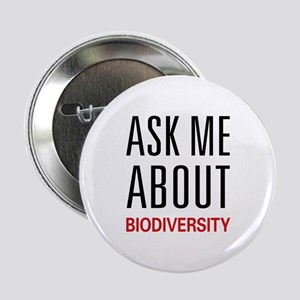 "Ask Me About Biodiversity 2.25"" Button"