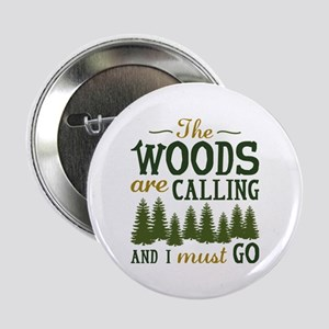 "The Woods Are Calling 2.25"" Button"