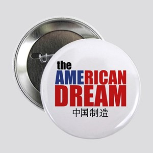 "The American Dream (made in China) 2.25"" Button"