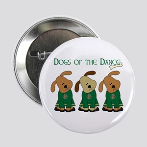"Dogs Of The Dance 2.25"" Button"