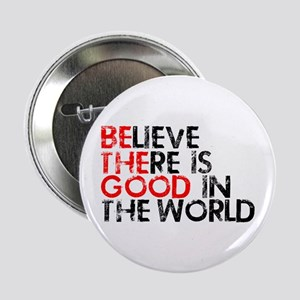 "Be The Good In The World 2.25"" Button"