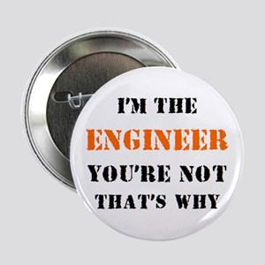 "i'm the engineer 2.25"" Button"