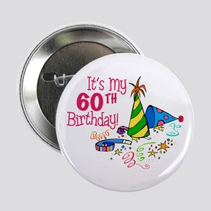 "It's My 60th Birthday (Party Hats) 2.25"" Button"