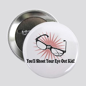 "You'll Shoot Your Eye Out Kid 2.25"" Button"