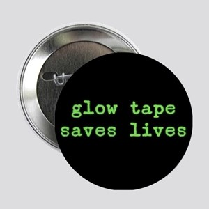 "Glow Tape Saves Lives 2.25"" Button"