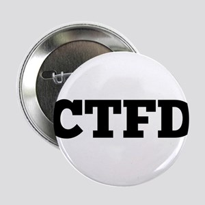 "CTFD=Calm the F Down 2.25"" Button"