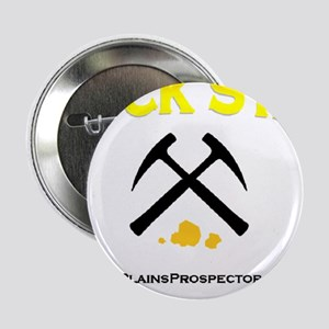 "Rock Star Prospector 2.25"" Button"