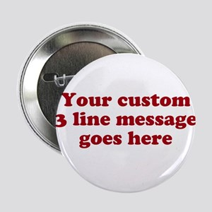 "Three Line Custom Message 2.25"" Button"