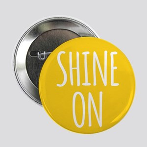 "shine on 2.25"" Button"