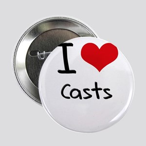 "I love Casts 2.25"" Button"