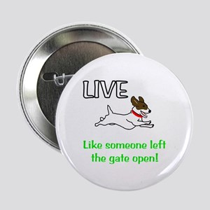 "Live the gates open 2.25"" Button"