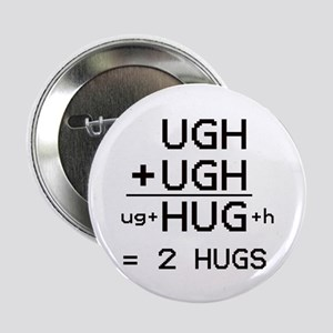 """HUG not UGH"" 2.25"" Button"