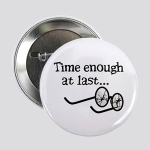 "Time Enough At Last 2.25"" Button"