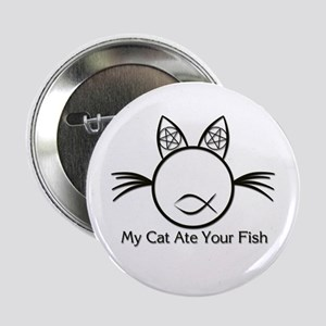 "My Cat Ate Your Fish 2.25"" Button"