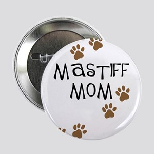 Mastiff Mom Button
