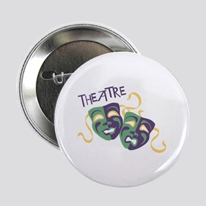 "THEATRE 2.25"" Button"