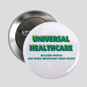 "Universal HealthCare 2.25"" Button"