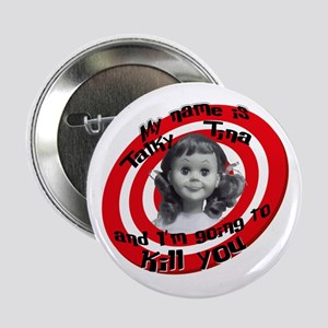 "Talky Tina 2.25"" Button"