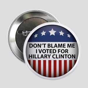 Dont Blame Me I Voted Yes Buttons - CafePress