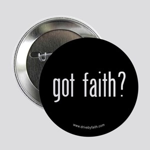 Got Faith? Button
