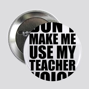 6bf12d28 Don't Make Me Use My Teacher Voice 2.25