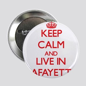 "Keep Calm and Live in Lafayette 2.25"" Button"
