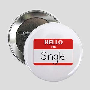 """Hello I'm Single 2.25"""" Button"""