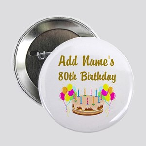 "HAPPY 80TH BIRTHDAY 2.25"" Button"