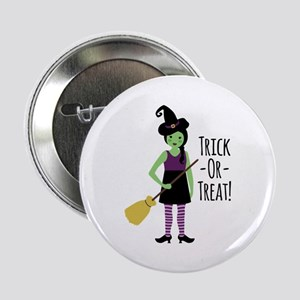 "Trick - Or - Treat! 2.25"" Button"