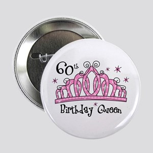"Tiara 60th Birthday Queen 2.25"" Button"