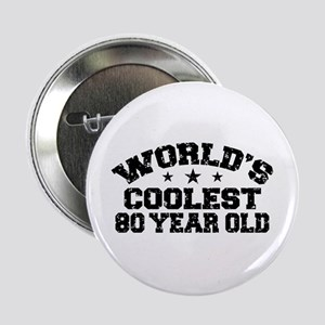 """World's Coolest 80 Year Old 2.25"""" Button"""