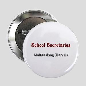 "School Sec. Multitasking Marvels 2.25"" Button"