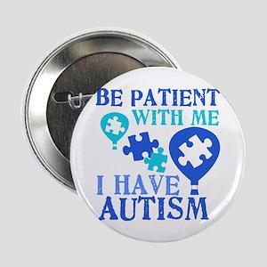 """Be Patient Autism 2.25"""" Button"""
